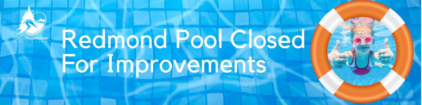 Redmond Pool Closed For Improvements